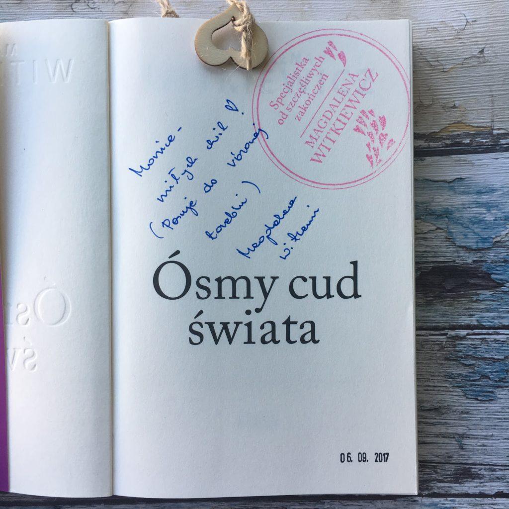 Ósmy cud świata, czyli najnowsza książka Magdaleny Witkiewicz.