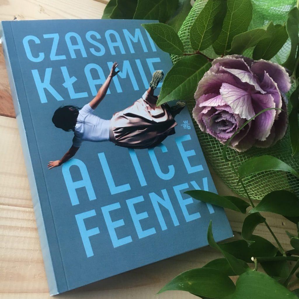 Najnowsza książka Alice Feeney, Czasami kłamię, premiera 25 października 2017, a moje wrażenia już dziś.