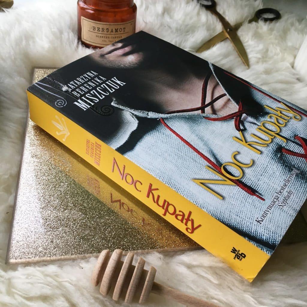 Kolejna książka Katarzyny Bereniki Miszczuk z cyklu Kwiat paproci, czyli Noc Kupały i moje wrażenia na jej temat.