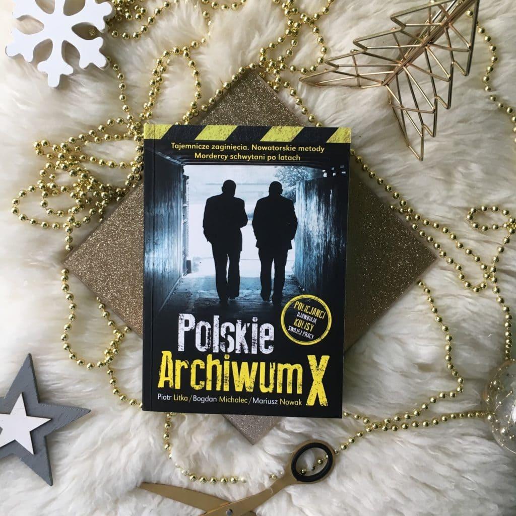 Litka Piotr, Michalec Bogdan, Nowak Mariusz oraz ich Polskie Archiwum X, które miało premierę 22.02.2018 i moje wrażenia po jej przeczytaniu.