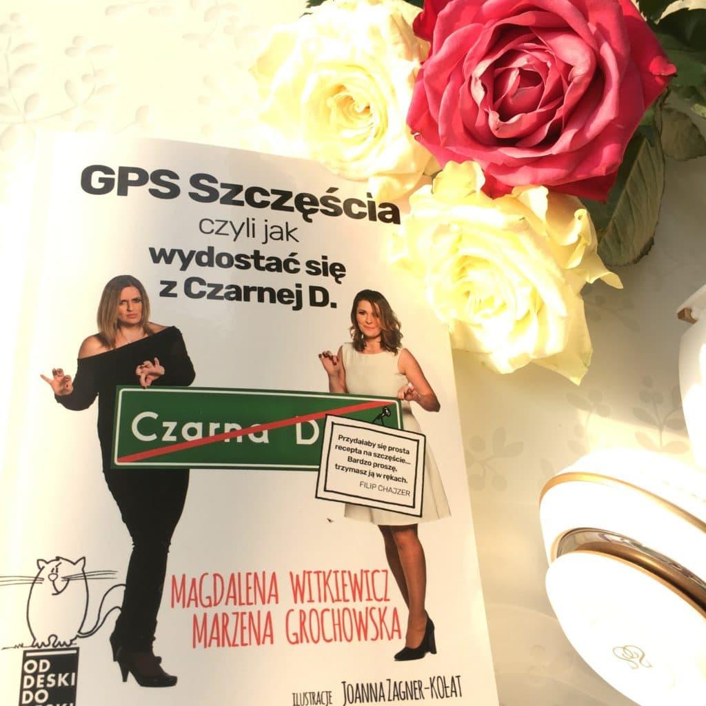 Kolejna książka Magdaleny Witkiewicz, tym razem we współpracy z Marzeną Grochowską, GPS szczęścia, czyli jak wydostać się z czarnej d., która ma premierę 18.04.2018.
