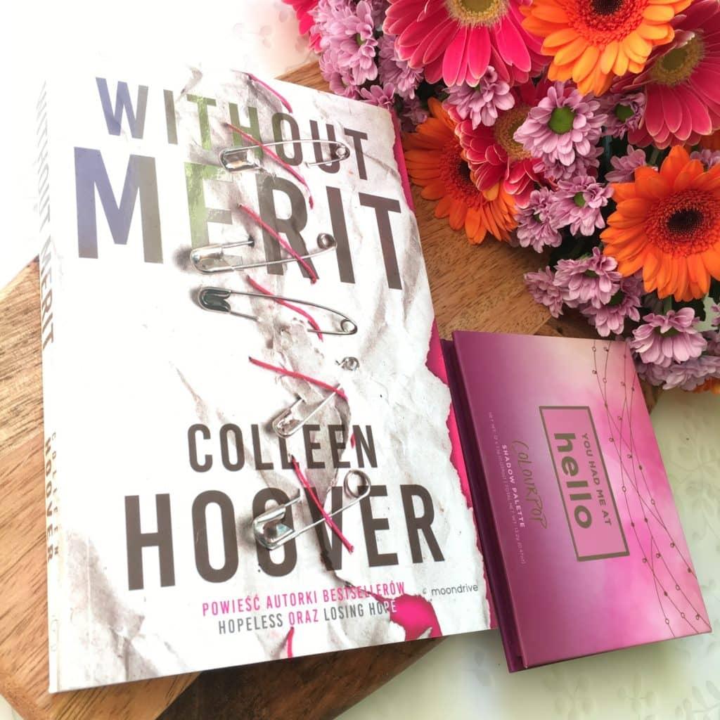 Najnowsza książkaka Colleen Hoover, czyli Without Merit, która miała premierę 20.06.2018 i moje wrażenia na jej temat.