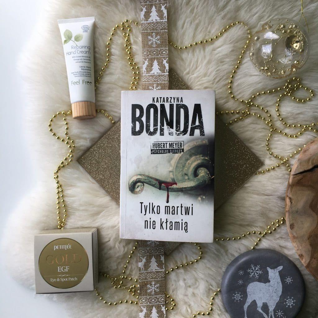 Moje wrażenia po przeczytaniu książki Katarzyny Bondy, Tylko martwi nie kłamią, która jest 2 tomem cyklu: Hubert Meyer.