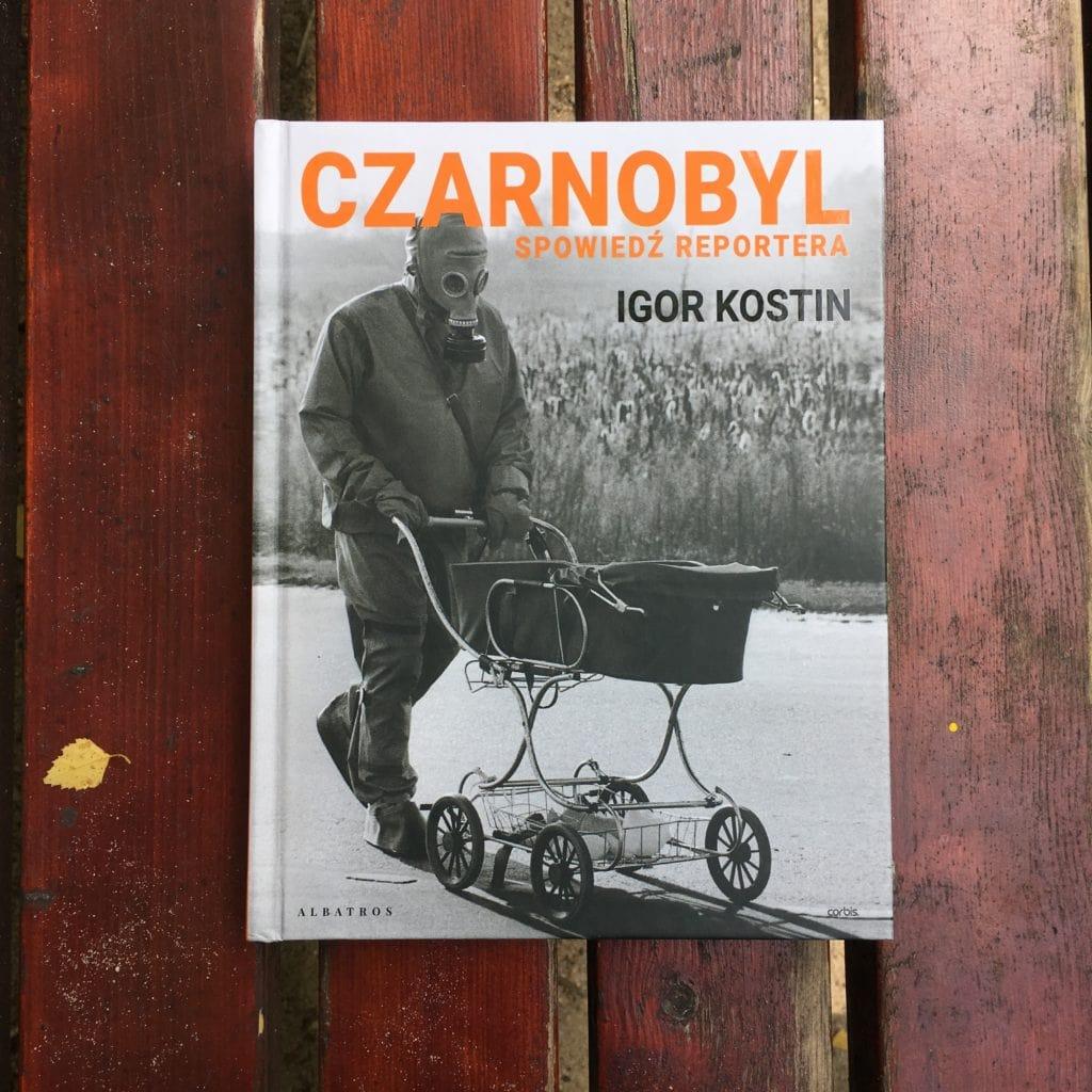 Igor Kostin - Czarnobyl. Spowiedź reportera