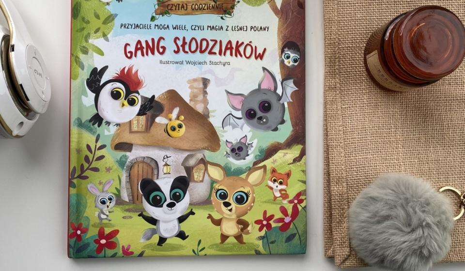 Renata Piątkowska - Gang Słodziaków - Przyjaciele mogą wiele, czyli magia z leśnej polany
